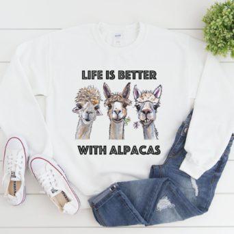 Life is Better With Alpacas Sweatshirt